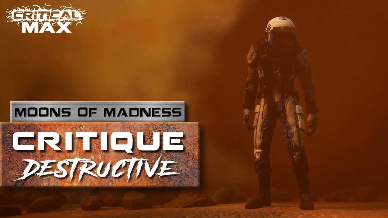 Critique Destructive Moons of Madness Thumbnail